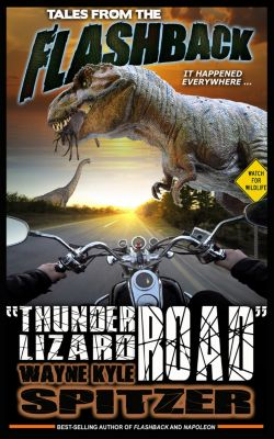 Tales from the Flashback: Thunder Lizard Road, Wayne Kyle Spitzer