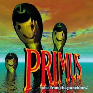 Tales From The Punchbowl, Primus