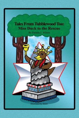 Tales from Tubblewood Too: Miss Duck to the Rescue, Pamela J. Wilson