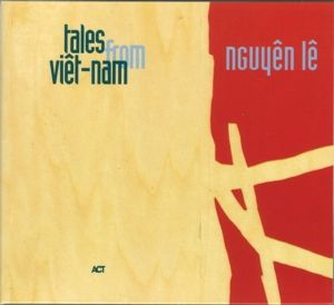 Tales From Viet-Nam, Nguyen Le