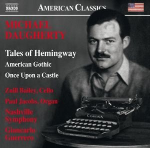 Tales Of Hemingway/American Gothic/+, Paul Jacobs, Giancarlo Guerrero, Nashville Symphony