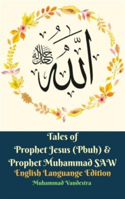 Tales of Prophet Jesus (Pbuh) & Prophet Muhammad SAW English Languange Edition, Muhammad Vandestra