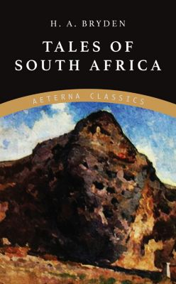 Tales of South Africa, H. A. Bryden