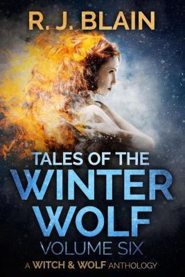 Tales of the Winter Wolf - Vol. Six, RJ Blain