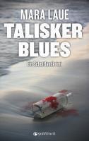 Talisker Blues, Mara Laue