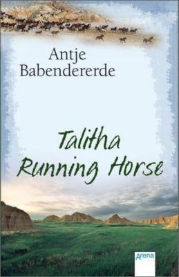 Talitha Running Horse, Antje Babendererde