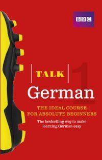 Talk: Talk German Enhanced eBook (with audio) - Learn German with BBC Active, Judith Matthews, Jeanne Wood