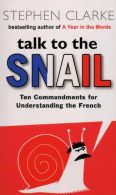 Talk To The Snail, Stephen Clarke