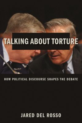 Talking About Torture, Jared Del Rosso