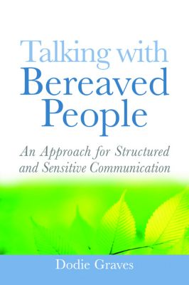 Talking With Bereaved People, Dodie Graves
