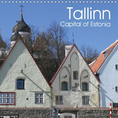 Tallinn. Capital of Estonia (Wall Calendar 2019 300 × 300 mm Square), Lucy M. Laube