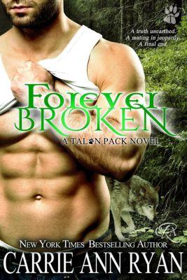 Talon Pack: Forever Broken (Talon Pack, #9), Carrie Ann Ryan