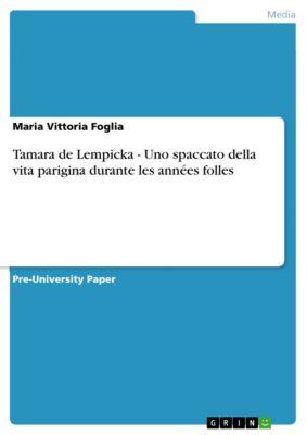 Tamara de Lempicka - Uno spaccato della vita parigina durante les années folles, Maria Vittoria Foglia