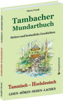 TAMBACHER MUNDARTBUCH - Tammisch - Hochdeutsch - Harry Frank  