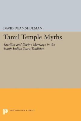 Tamil Temple Myths, David Dean Shulman