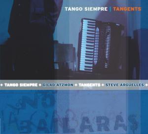 Tangents, Gilad Tango Siempre Feat. Atzmon