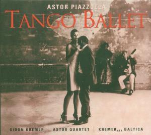 Tango Ballet, Kremer, Sakharov, Kb, Astor Quartet