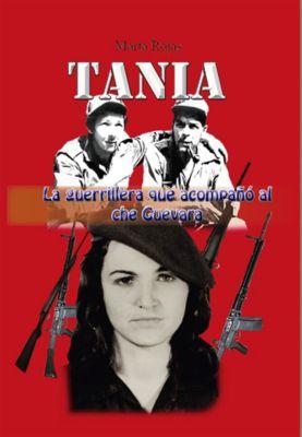Tania, la guerrillera que acompañó al che Guevara, Marta Rojas