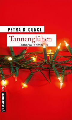 Tannenglühen, Petra K. Gungl