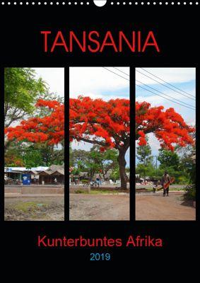 TANSANIA - Kunterbuntes Afrika (Wandkalender 2019 DIN A3 hoch), Claudia Schimmack