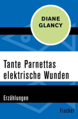 Tante Parnettas elektrische Wunden, Diane Glancy