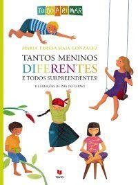 Tantos meninos diferentes e todos surpreendentes!, Inês do;Gonzalez, Maria Teresa Maia Carmo