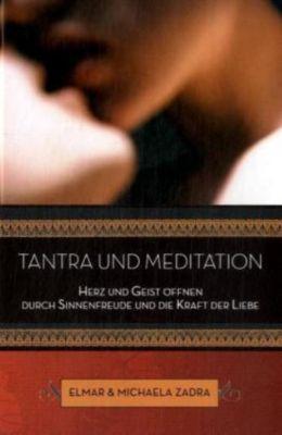 Tantra und Meditation, Elmar Zadra, Michaela Zadra