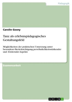 Tanz als erlebnispädagogisches Gestaltungsfeld, Carolin Gosny