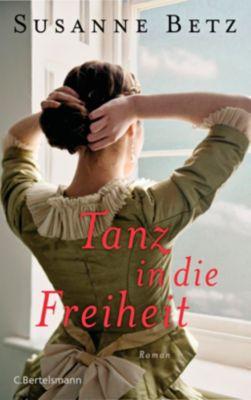 Tanz in die Freiheit - Susanne Betz |