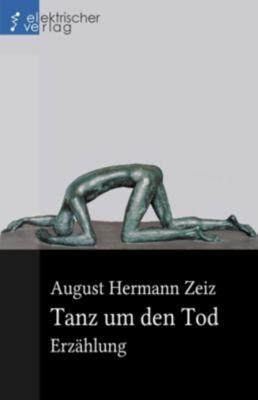 Tanz um den Tod, August Hermann Zeiz