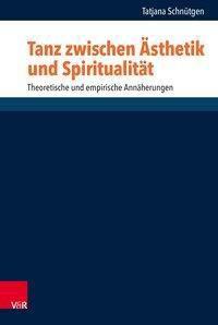 Tanz zwischen Ästhetik und Spiritualität, Tatjana Schnütgen