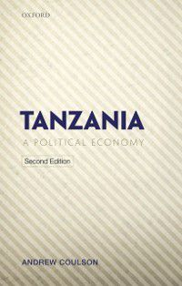 Tanzania: A Political Economy, Andrew Coulson