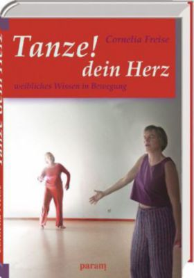 Tanze! dein Herz, Cornelia Freise