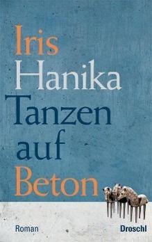 Tanzen auf Beton - Iris Hanika pdf epub
