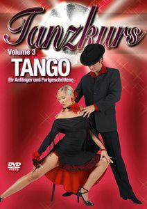 Tanzkurs Vol. 03 - Tango, für Anfänger und Fortgeschrittene, Special Interest