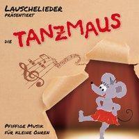 Tanzmaus, 1 Audio-CD, Lauschelieder