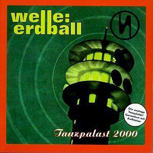Tanzpalast 2000, Welle: Erdball