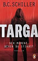 Targa - Der Moment, bevor du stirbst, B. C. Schiller