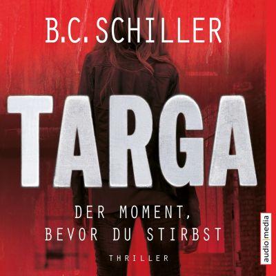 Targa – Der Moment, bevor du stirbst, B.C. Schiller