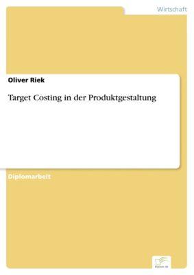 Target Costing in der Produktgestaltung, Oliver Riek