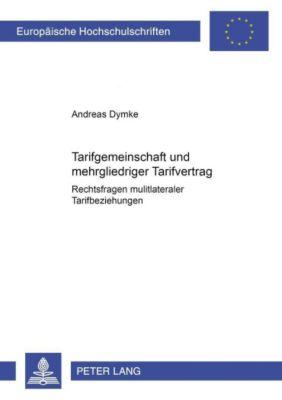 Tarifgemeinschaft und mehrgliedriger Tarifvertrag, Andreas Dymke