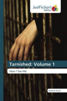 Tarnished: Volume 1, Rebekah Nored