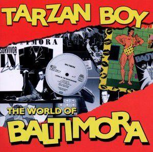 Tarzan Boy: The World Of Baltimora, Baltimora