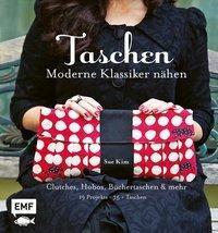 Taschen - Moderne Klassiker nähen - Sue Kim |