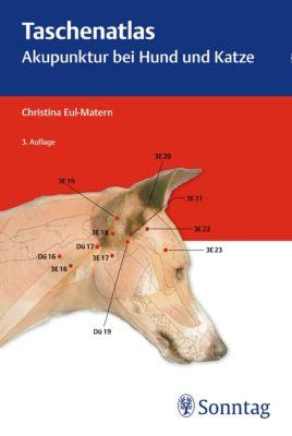Taschenatlas Akupunktur bei Hund und Katze, Christina Eul-Matern
