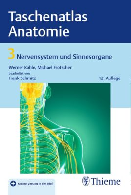 Taschenatlas Anatomie, Band 3: Nervensystem und Sinnesorgane, Michael Frotscher, Werner Kahle, Frank Schmitz