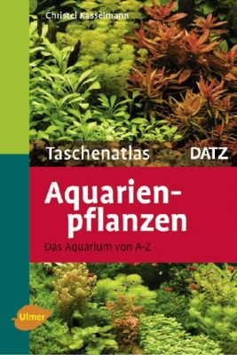 Taschenatlas Aquarienpflanzen - Christel Kasselmann |