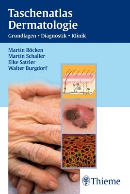 Taschenatlas Dermatologie, Martin Röcken, Martin Schaller, Elke Sattler, Walter Burgdorf