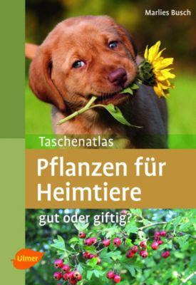 Taschenatlas Pflanzen für Heimtiere - Marlies Busch |