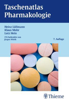 Taschenatlas Pharmakologie, Heinz Lüllmann, Klaus Mohr, Lutz Hein